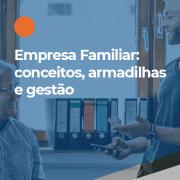 Você sabia que empresas familiares profissionalizadas valem mais?