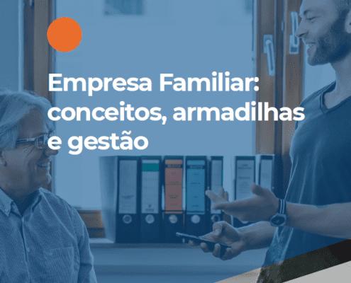 Empresa familiar: conceitos, armadilhas e gestão
